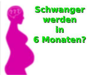schwanger werden in 6 monten300x250