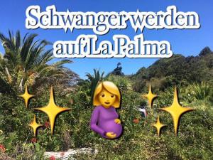 Schwanger werden La Palma