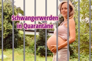Schwanger werden in Quarantäne