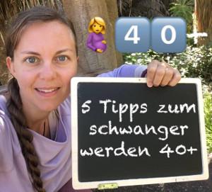 5 Schwanger mit 40 Tipps