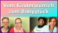 Vom Kinderwunsch zum Babyglück